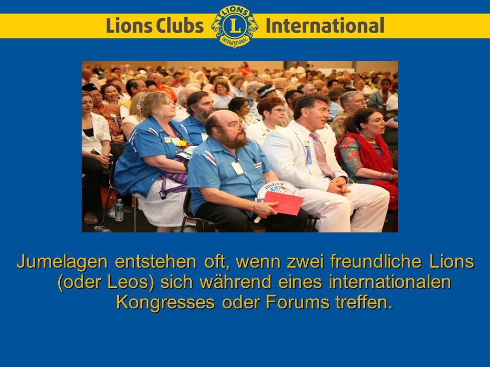 Jumelagen entstehen oft, wenn zwei freundliche Lions (oder Leos) sich während eines internationalen Kongresses oder Forums treffen.