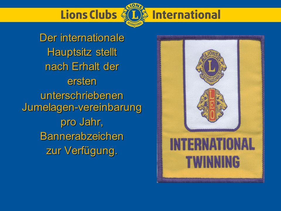 Der internationale Hauptsitz stellt nach Erhalt der ersten unterschriebenen Jumelagen-vereinbarung pro Jahr, Bannerabzeichen zur Verfügung.