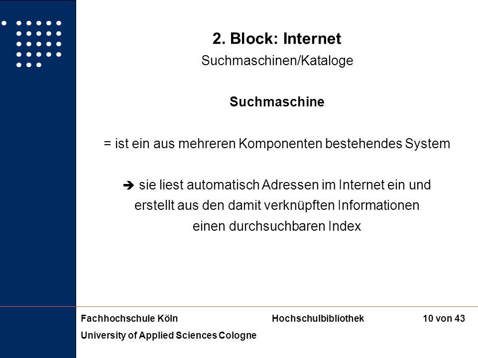 Fachhochschule KölnHochschulbibliothek University of Applied Sciences Cologne 9 von 43 1. Block: Einführung, OPAC Umgang mit dem Bibliothekskatalog (O