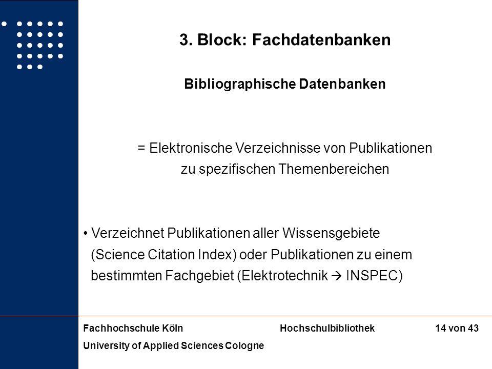 Fachhochschule KölnHochschulbibliothek University of Applied Sciences Cologne 13 von 43 2. Block: Internet Kataloge