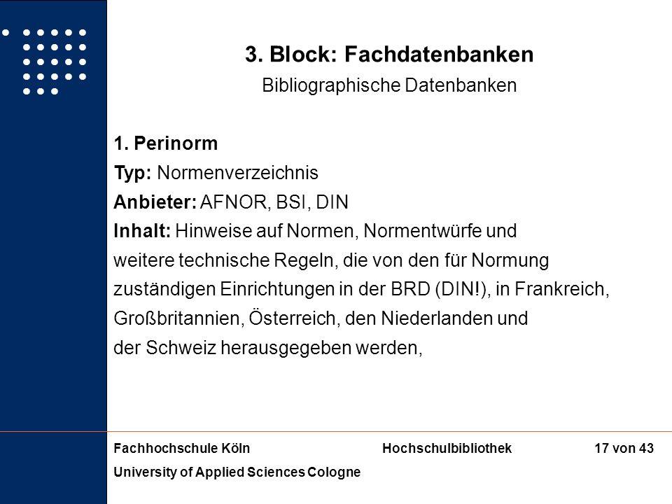 Fachhochschule KölnHochschulbibliothek University of Applied Sciences Cologne 16 von 43 3. Block: Fachdatenbanken Bibliographische Datenbanken Erschei