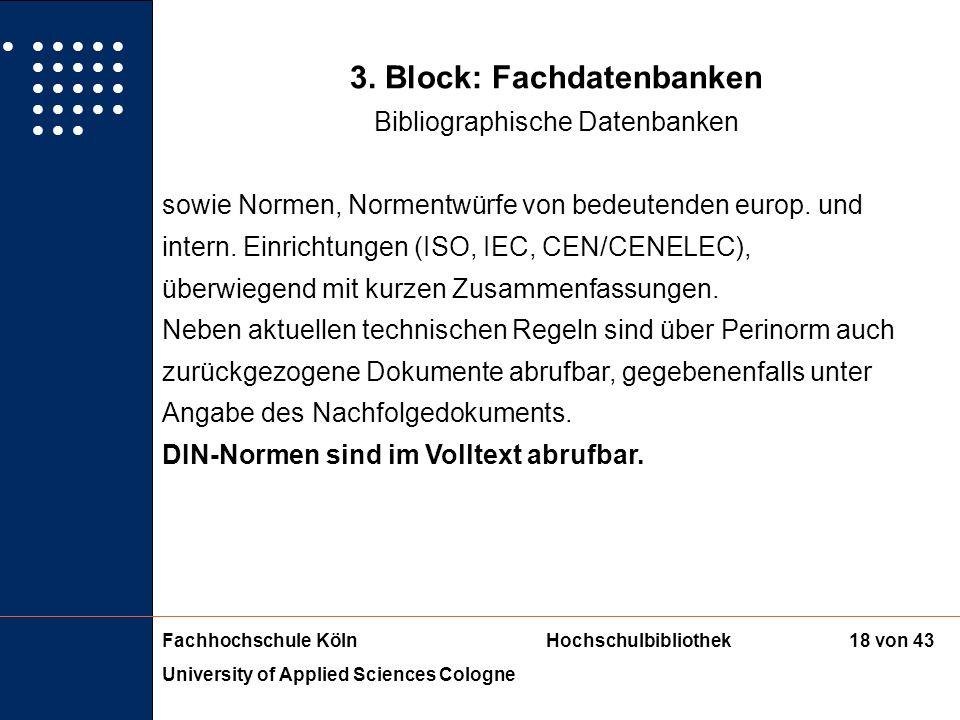Fachhochschule KölnHochschulbibliothek University of Applied Sciences Cologne 17 von 43 3. Block: Fachdatenbanken Bibliographische Datenbanken 1. Peri
