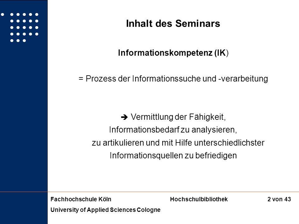 Fachhochschule KölnHochschulbibliothek University of Applied Sciences Cologne 1 von 43 Vermittlung von Informations- und Medienkompetenz - Digitale Li
