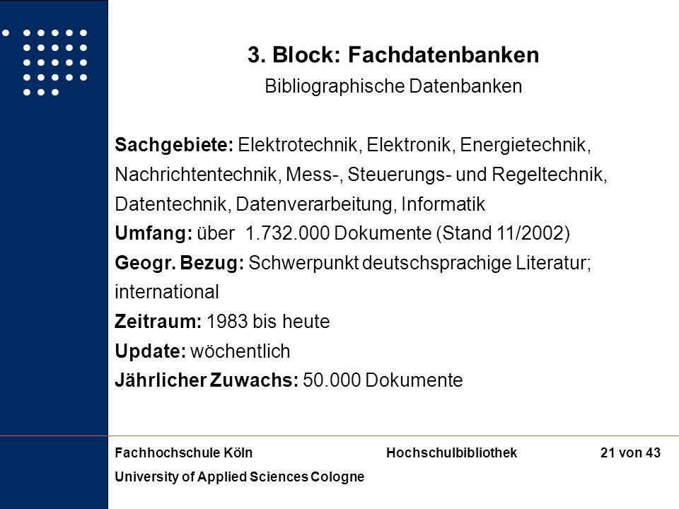 Fachhochschule KölnHochschulbibliothek University of Applied Sciences Cologne 20 von 43 3. Block: Fachdatenbanken Bibliographische Datenbanken 2. FIZ-