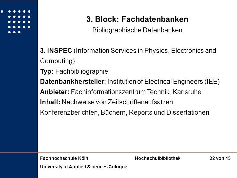 Fachhochschule KölnHochschulbibliothek University of Applied Sciences Cologne 21 von 43 3. Block: Fachdatenbanken Bibliographische Datenbanken Sachgeb