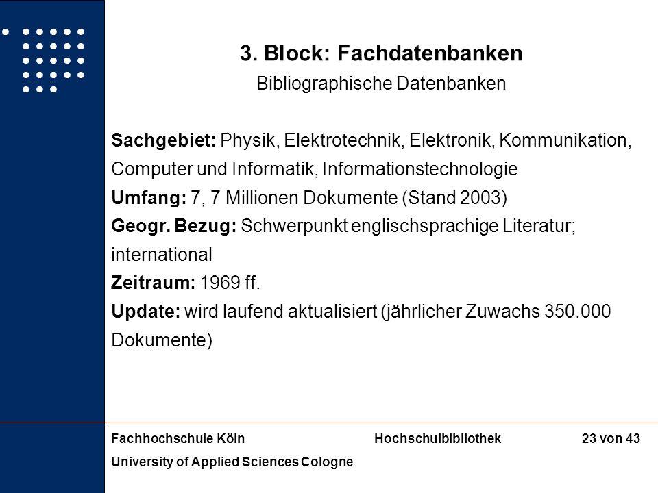 Fachhochschule KölnHochschulbibliothek University of Applied Sciences Cologne 22 von 43 3. Block: Fachdatenbanken Bibliographische Datenbanken 3. INSP