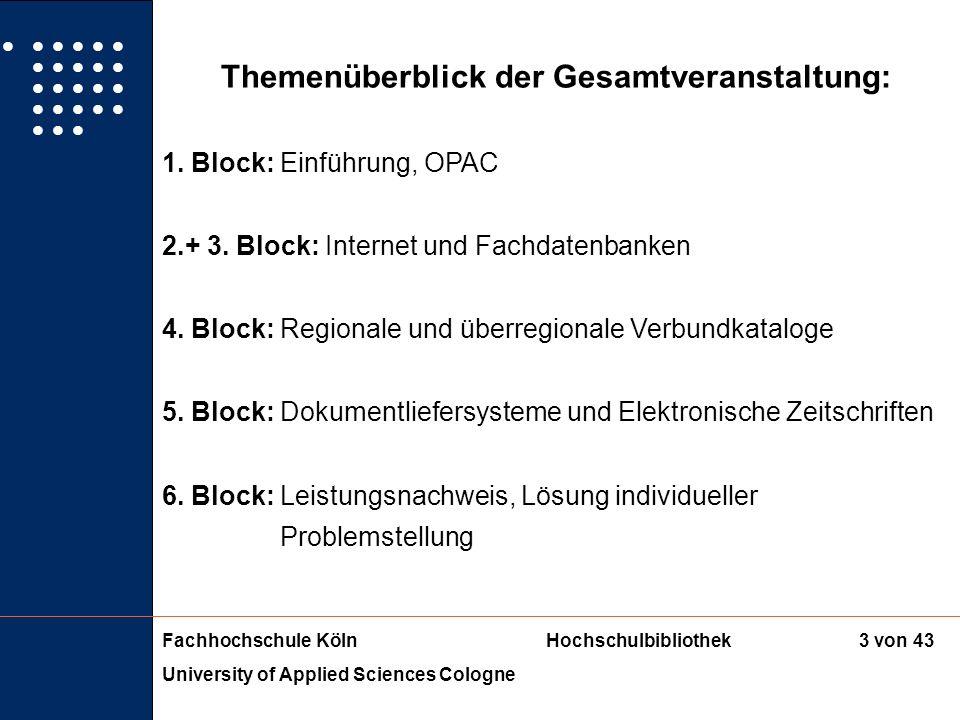 Fachhochschule KölnHochschulbibliothek University of Applied Sciences Cologne 2 von 43 Inhalt des Seminars Informationskompetenz (IK) = Prozess der In