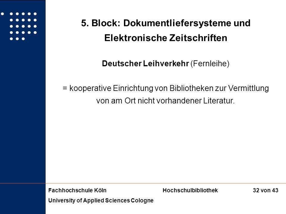Fachhochschule KölnHochschulbibliothek University of Applied Sciences Cologne 31 von 43 4. Block: Regionale und überregionale Verbundkataloge Zeitschr