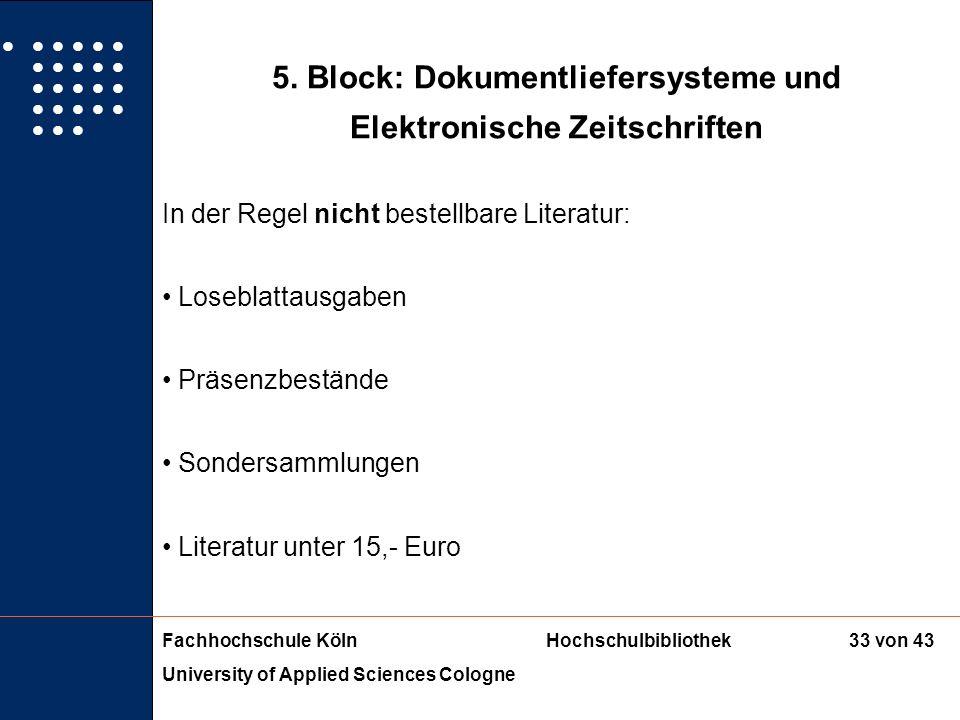 Fachhochschule KölnHochschulbibliothek University of Applied Sciences Cologne 32 von 43 5. Block: Dokumentliefersysteme und Elektronische Zeitschrifte
