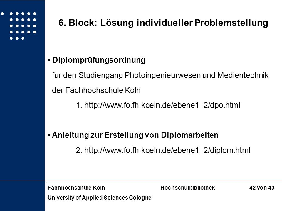 Fachhochschule KölnHochschulbibliothek University of Applied Sciences Cologne 41 von 43 5. Block: Dokumentliefersysteme und Elektronische Zeitschrifte