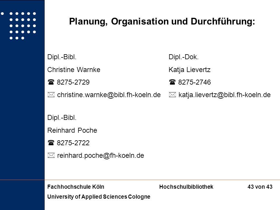Fachhochschule KölnHochschulbibliothek University of Applied Sciences Cologne 42 von 43 6. Block: Lösung individueller Problemstellung Diplomprüfungso