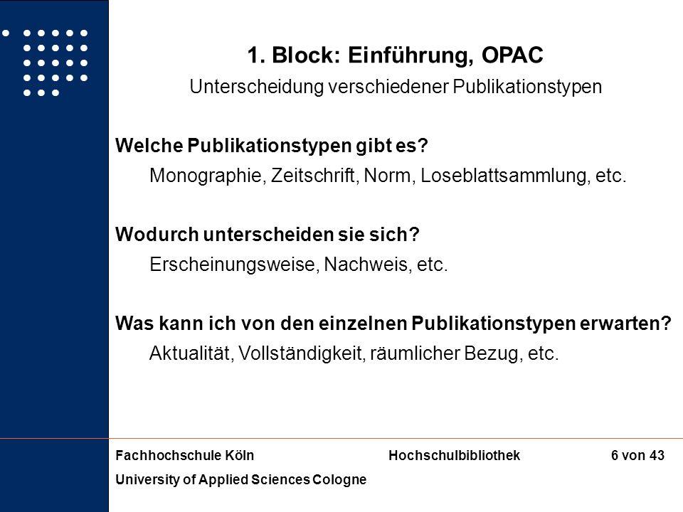Fachhochschule KölnHochschulbibliothek University of Applied Sciences Cologne 5 von 43 Lernziele des Seminars 4. Erarbeitung von Suchstrategien: Suchb