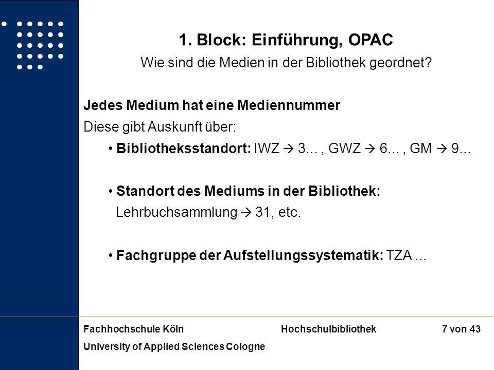 Fachhochschule KölnHochschulbibliothek University of Applied Sciences Cologne 6 von 43 1. Block: Einführung, OPAC Unterscheidung verschiedener Publika
