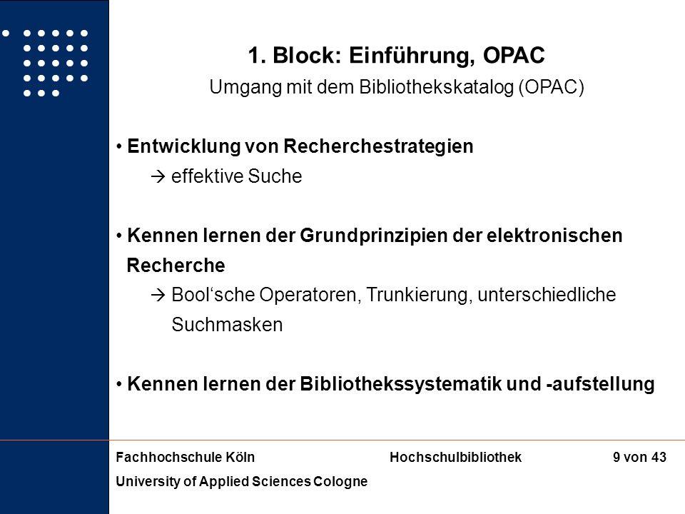 Fachhochschule KölnHochschulbibliothek University of Applied Sciences Cologne 8 von 43 1. Block: Einführung, OPAC Wie sind die Medien in der Bibliothe