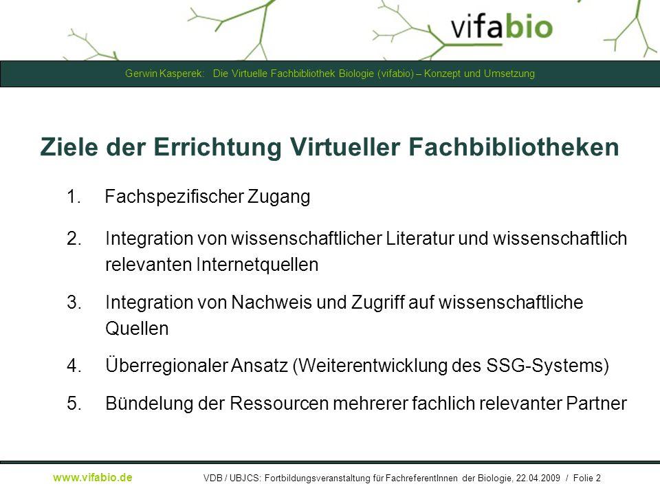 Gerwin Kasperek: Die Virtuelle Fachbibliothek Biologie (vifabio) – Konzept und Umsetzung www.vifabio.de VDB / UBJCS: Fortbildungsveranstaltung für FachreferentInnen der Biologie, 22.04.2009 / Folie 3 Nutzung und Bedarf an Informationsangeboten in der Biologie ( Ergebnisbericht: http://www.vifabio.de/about/files/Ergebnisbericht-SeB.pdf )http://www.vifabio.de/about/files/Ergebnisbericht-SeB.pdf -knapp 1600 Biologen befragt (November 2003) -Fragen zu Informationsbedarf, Recherchegewohnheiten, Einschätzungen bezüglich Internet,...