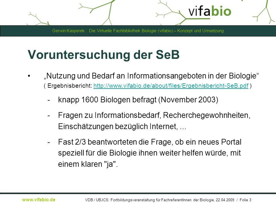 Gerwin Kasperek: Die Virtuelle Fachbibliothek Biologie (vifabio) – Konzept und Umsetzung www.vifabio.de VDB / UBJCS: Fortbildungsveranstaltung für FachreferentInnen der Biologie, 22.04.2009 / Folie 4 Vorarbeiten (u.