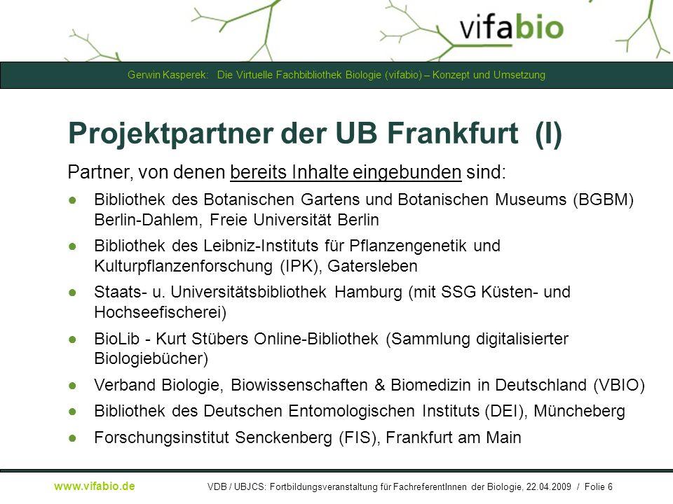 Gerwin Kasperek: Die Virtuelle Fachbibliothek Biologie (vifabio) – Konzept und Umsetzung www.vifabio.de VDB / UBJCS: Fortbildungsveranstaltung für FachreferentInnen der Biologie, 22.04.2009 / Folie 17 [ Bildschirmfoto: ] ZDB-Verlinkung...