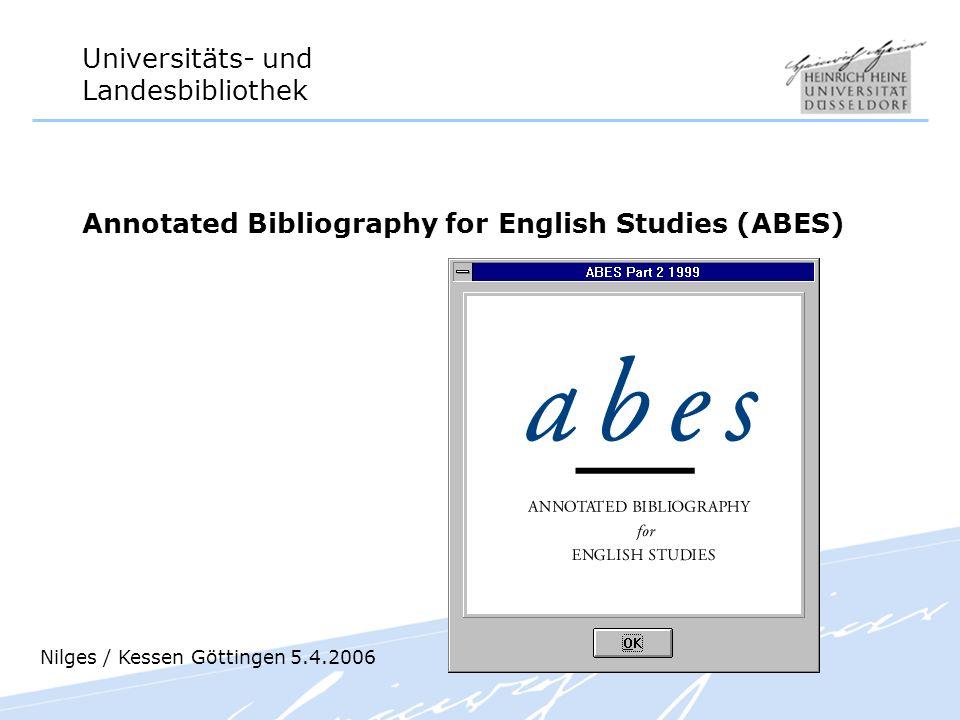 Universitäts- und Landesbibliothek Annotated Bibliography for English Studies (ABES) Nilges / Kessen Göttingen 5.4.2006