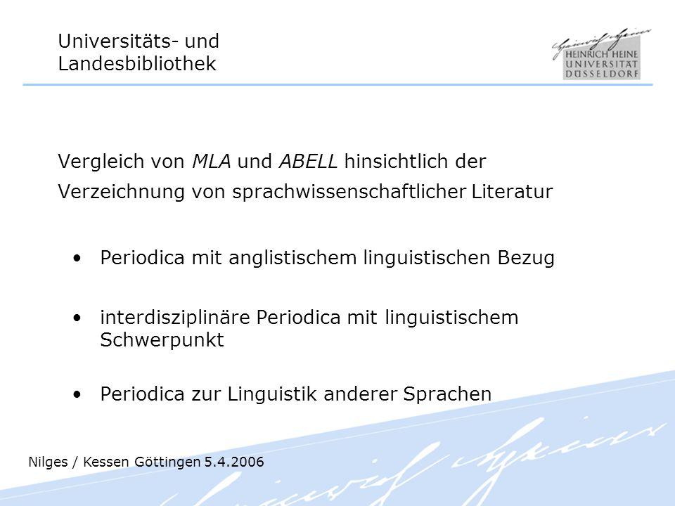 Universitäts- und Landesbibliothek Vergleich von MLA und ABELL hinsichtlich der Verzeichnung von sprachwissenschaftlicher Literatur Periodica mit angl