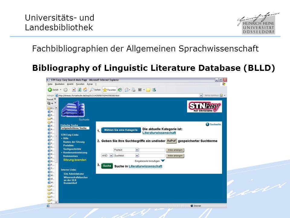 Universitäts- und Landesbibliothek Fachbibliographien der Allgemeinen Sprachwissenschaft Bibliography of Linguistic Literature Database (BLLD)