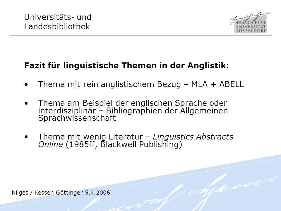 Universitäts- und Landesbibliothek Fazit für linguistische Themen in der Anglistik: Thema mit rein anglistischem Bezug – MLA + ABELL Thema am Beispiel
