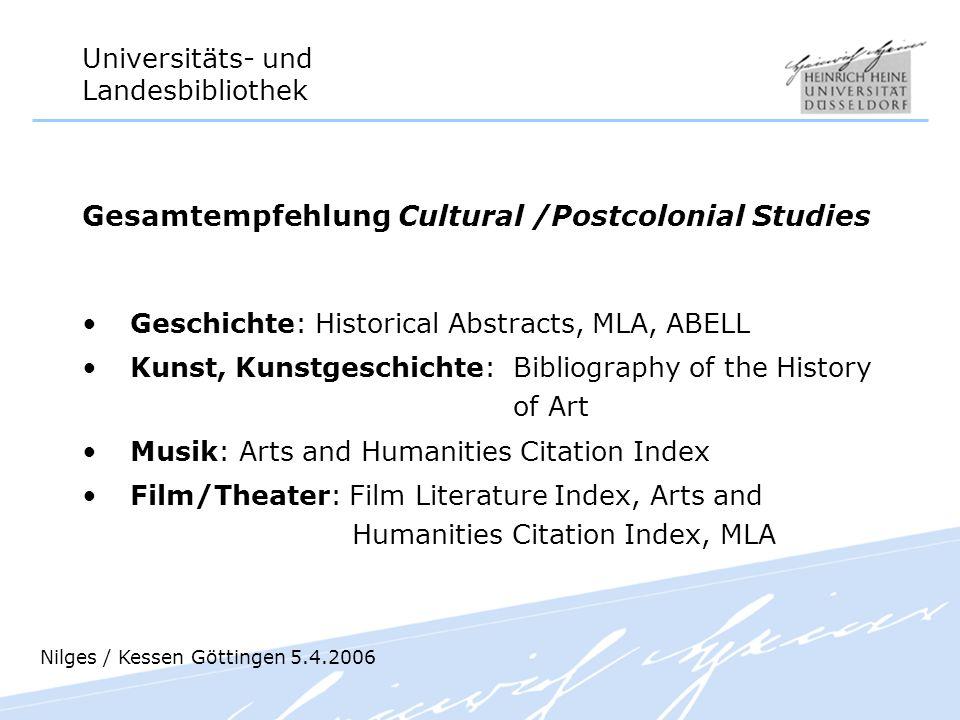 Universitäts- und Landesbibliothek Gesamtempfehlung Cultural /Postcolonial Studies Geschichte: Historical Abstracts, MLA, ABELL Kunst, Kunstgeschichte