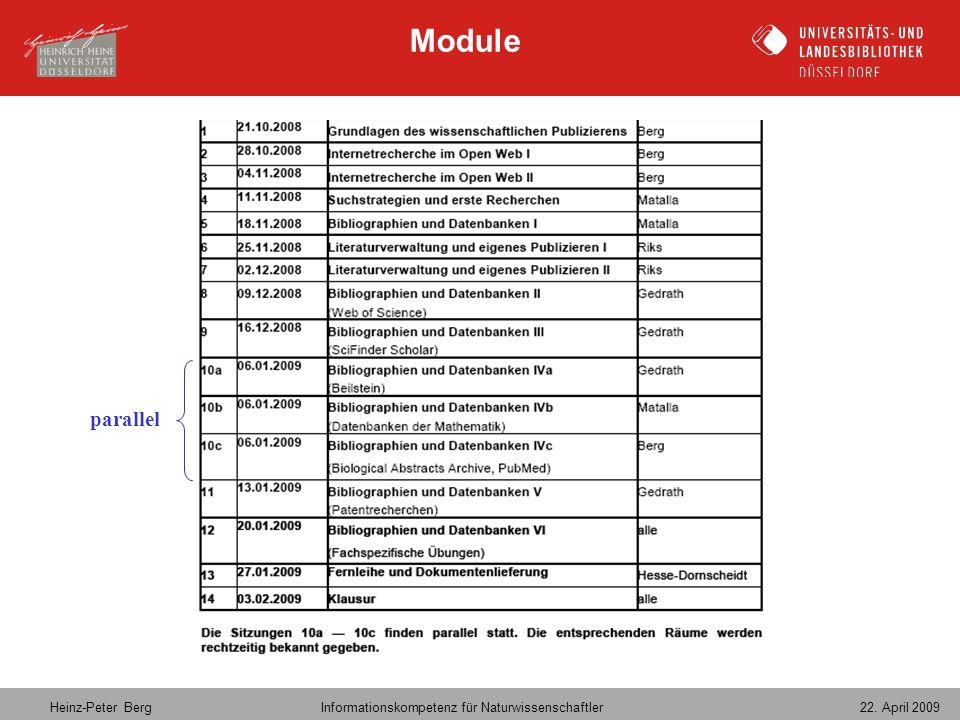 Heinz-Peter Berg Informationskompetenz für Naturwissenschaftler 22. April 2009 Module parallel
