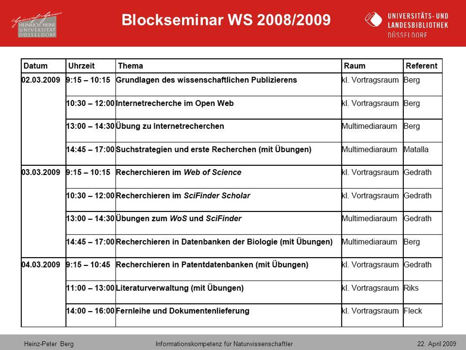Heinz-Peter Berg Informationskompetenz für Naturwissenschaftler 22. April 2009 Blockseminar WS 2008/2009