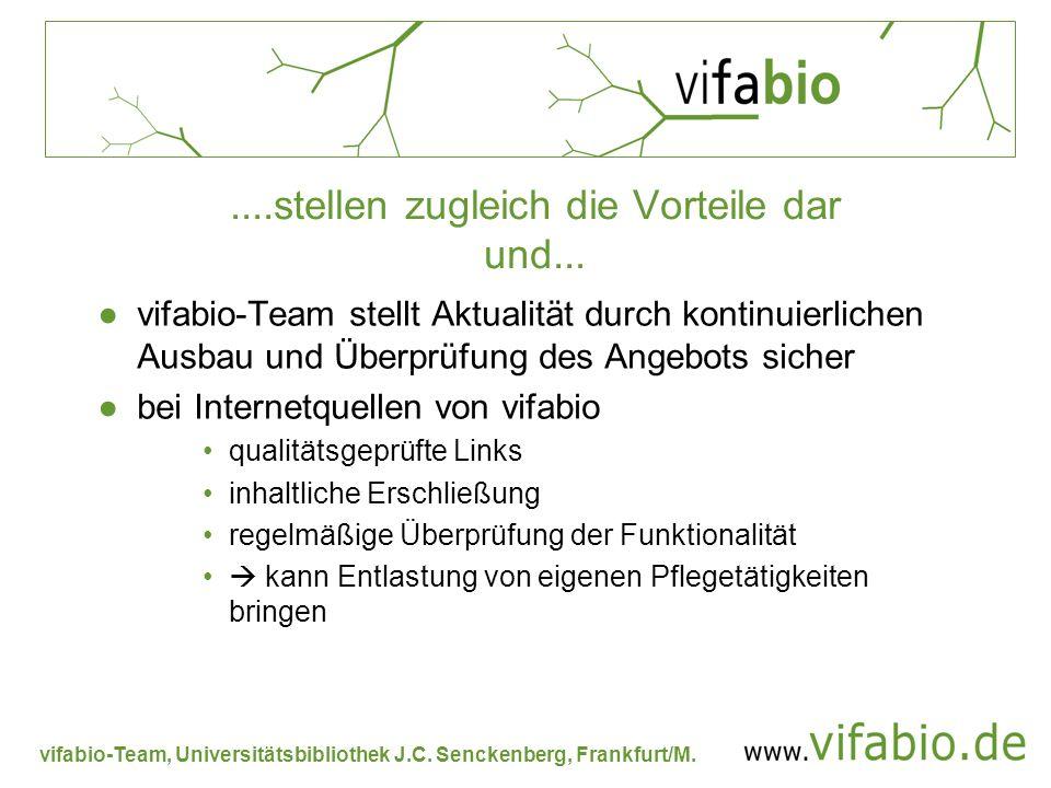 vifabio-Team, Universitätsbibliothek J.C. Senckenberg, Frankfurt/M.....stellen zugleich die Vorteile dar und... vifabio-Team stellt Aktualität durch k