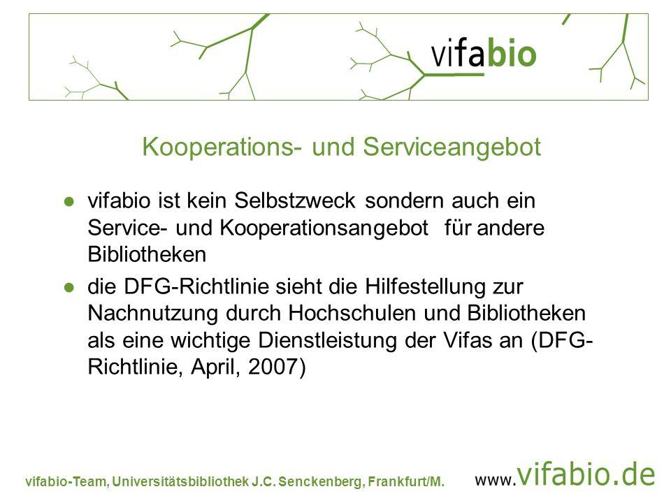 vifabio-Team, Universitätsbibliothek J.C. Senckenberg, Frankfurt/M. Kooperations- und Serviceangebot vifabio ist kein Selbstzweck sondern auch ein Ser