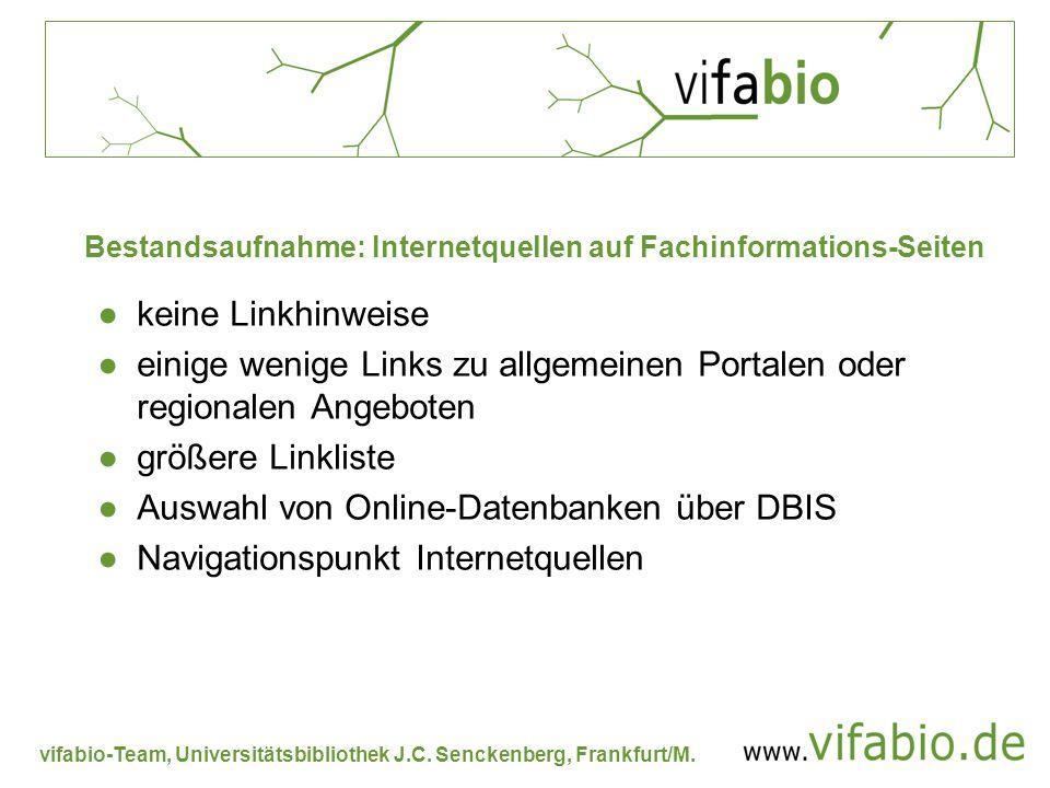 vifabio-Team, Universitätsbibliothek J.C. Senckenberg, Frankfurt/M. Bestandsaufnahme: Internetquellen auf Fachinformations-Seiten keine Linkhinweise e