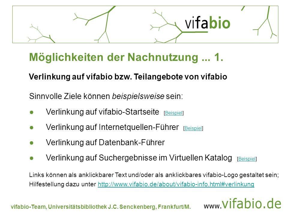 vifabio-Team, Universitätsbibliothek J.C. Senckenberg, Frankfurt/M. Verlinkung auf vifabio bzw. Teilangebote von vifabio Sinnvolle Ziele können beispi