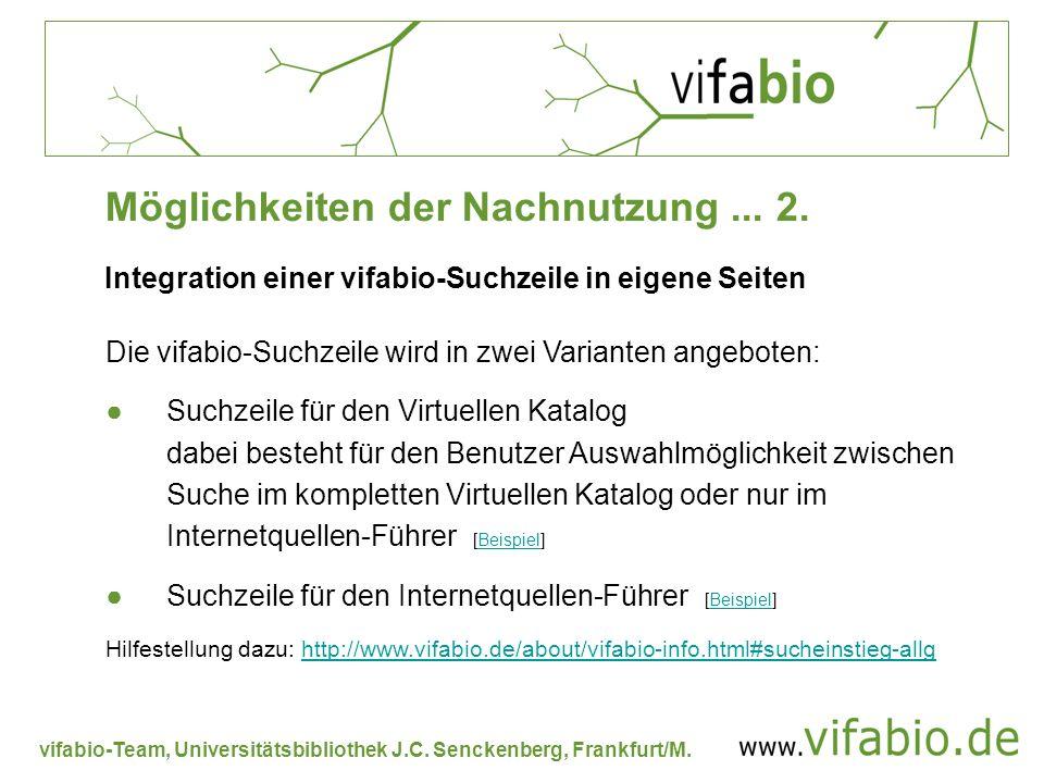 vifabio-Team, Universitätsbibliothek J.C. Senckenberg, Frankfurt/M. Integration einer vifabio-Suchzeile in eigene Seiten Die vifabio-Suchzeile wird in