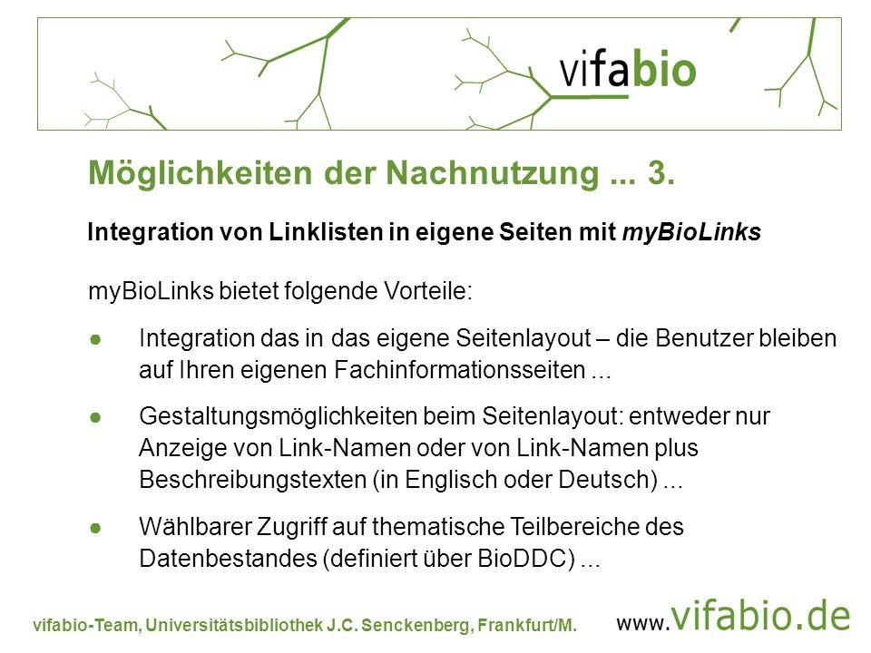 vifabio-Team, Universitätsbibliothek J.C. Senckenberg, Frankfurt/M. Integration von Linklisten in eigene Seiten mit myBioLinks Möglichkeiten der Nachn