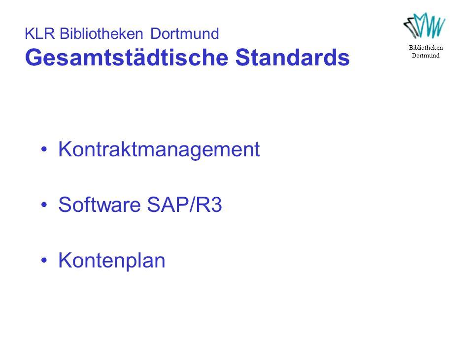 KLR Bibliotheken Dortmund Gesamtstädtische Standards Kontraktmanagement Software SAP/R3 Kontenplan Bibliotheken Dortmund