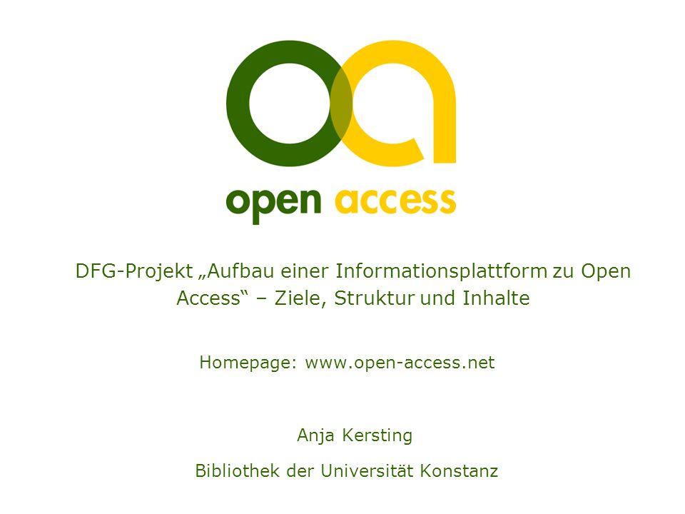 DFG-Projekt Aufbau einer Informationsplattform zu Open Access – Ziele, Struktur und Inhalte Homepage: www.open-access.net Anja Kersting Bibliothek der