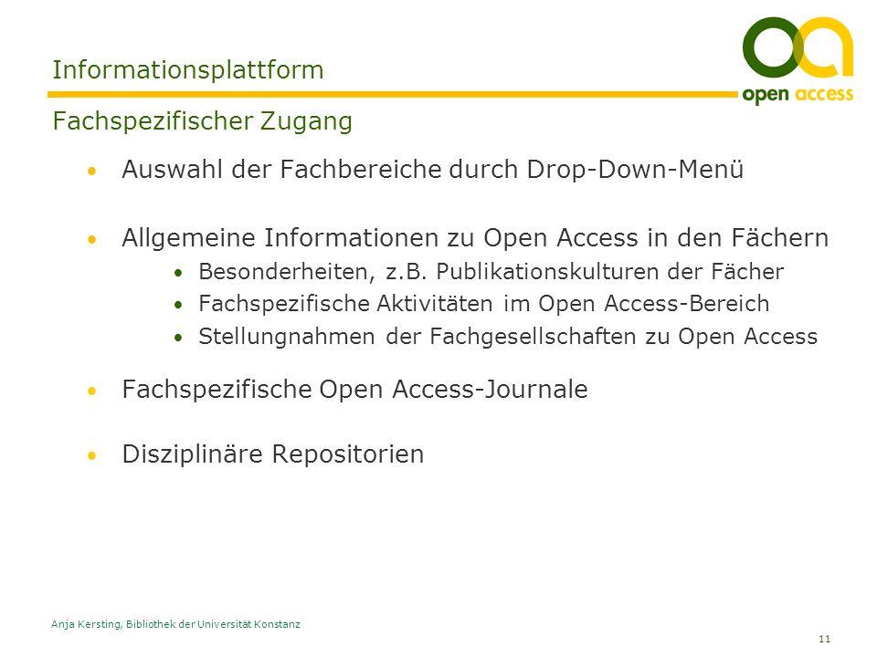 11 Anja Kersting, Bibliothek der Universität Konstanz Informationsplattform Fachspezifischer Zugang Auswahl der Fachbereiche durch Drop-Down-Menü Allg