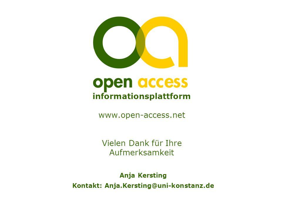 informationsplattform www.open-access.net Vielen Dank für Ihre Aufmerksamkeit Anja Kersting Kontakt: Anja.Kersting@uni-konstanz.de