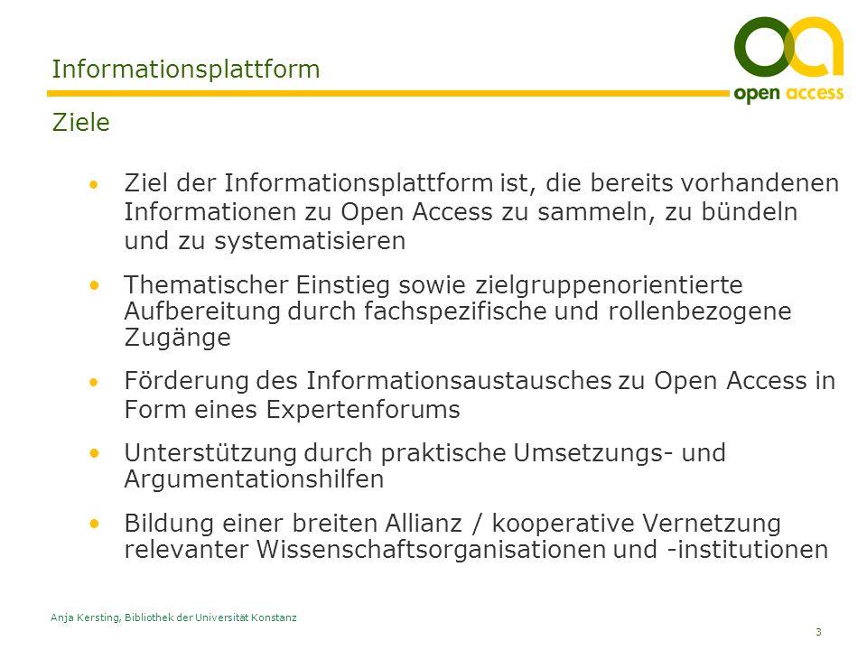 3 Anja Kersting, Bibliothek der Universität Konstanz Informationsplattform Ziele Ziel der Informationsplattform ist, die bereits vorhandenen Informati