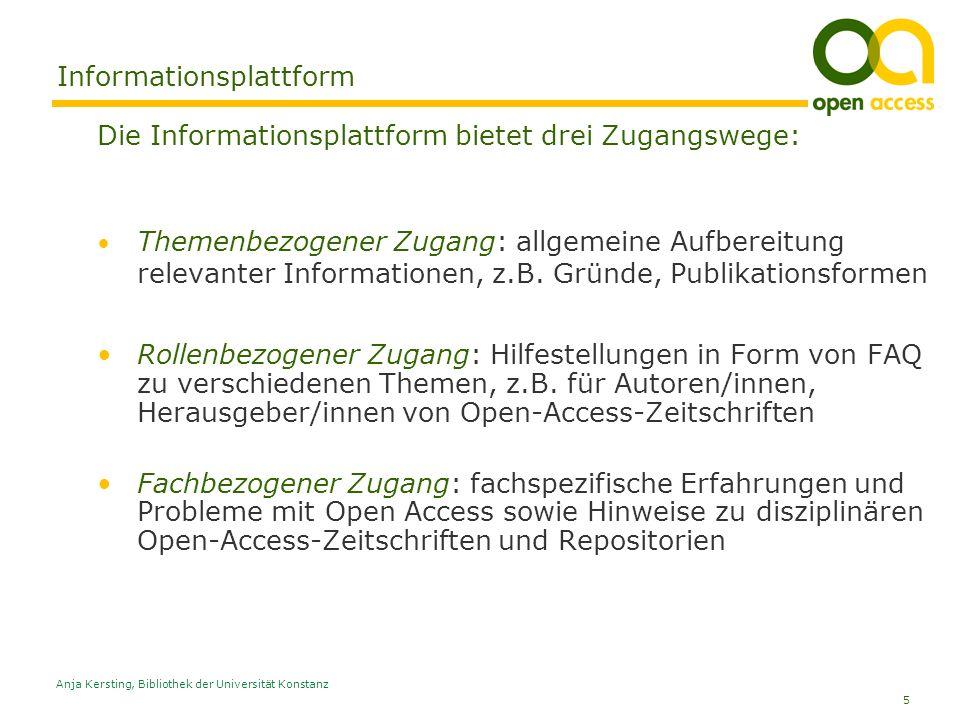 5 Anja Kersting, Bibliothek der Universität Konstanz Informationsplattform Die Informationsplattform bietet drei Zugangswege: Themenbezogener Zugang: