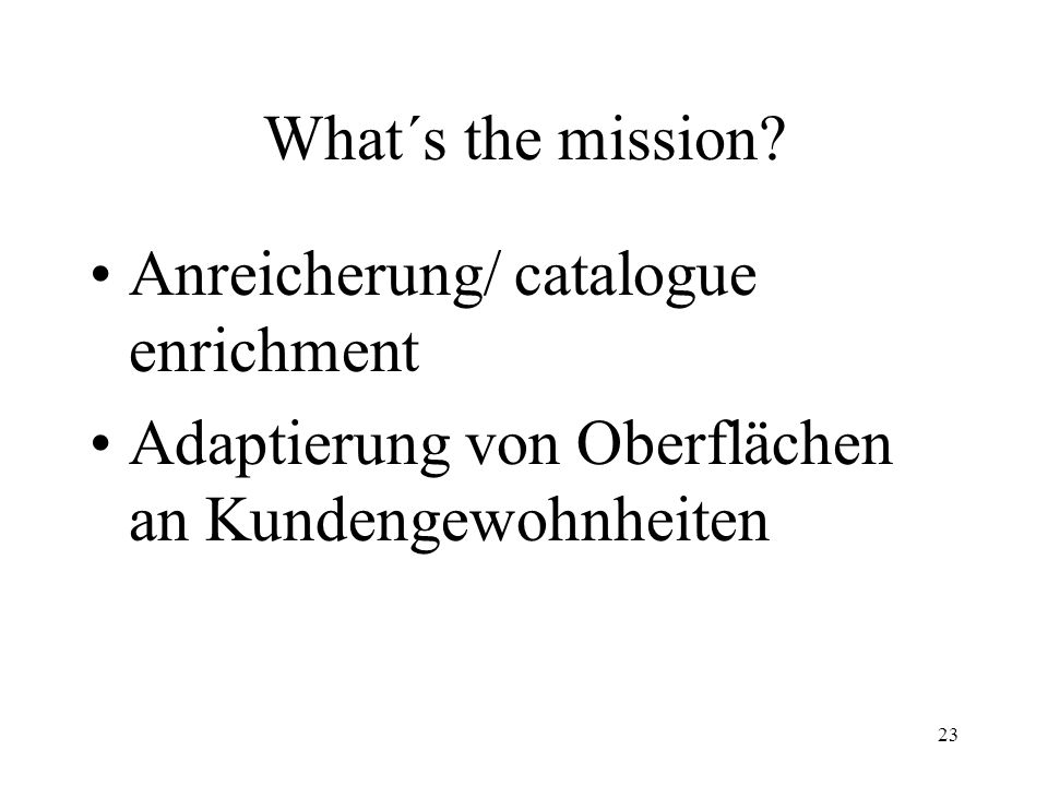 23 What´s the mission.
