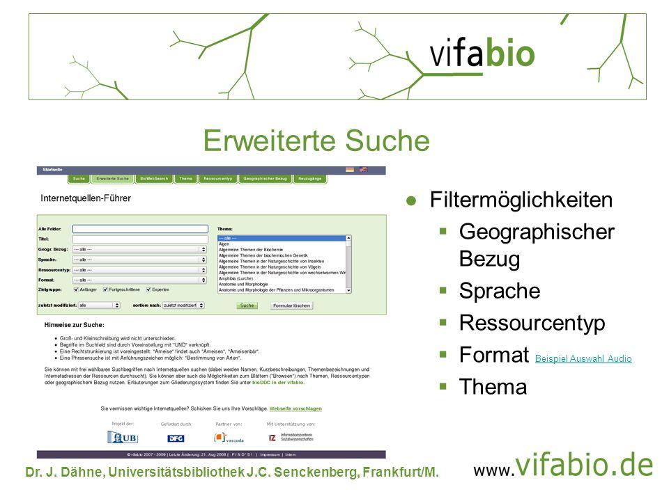 Dr. J. Dähne, Universitätsbibliothek J.C. Senckenberg, Frankfurt/M. Filtermöglichkeiten Geographischer Bezug Sprache Ressourcentyp Format Beispiel Aus