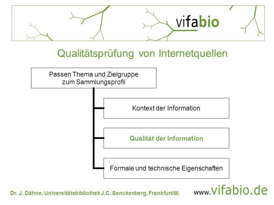Dr. J. Dähne, Universitätsbibliothek J.C. Senckenberg, Frankfurt/M. Qualitätsprüfung von Internetquellen Passen Thema und Zielgruppe zum Sammlungsprof