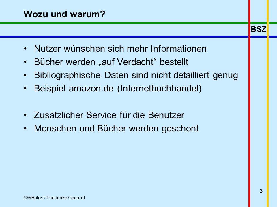 BSZ SWBplus / Friederike Gerland 3 Wozu und warum.