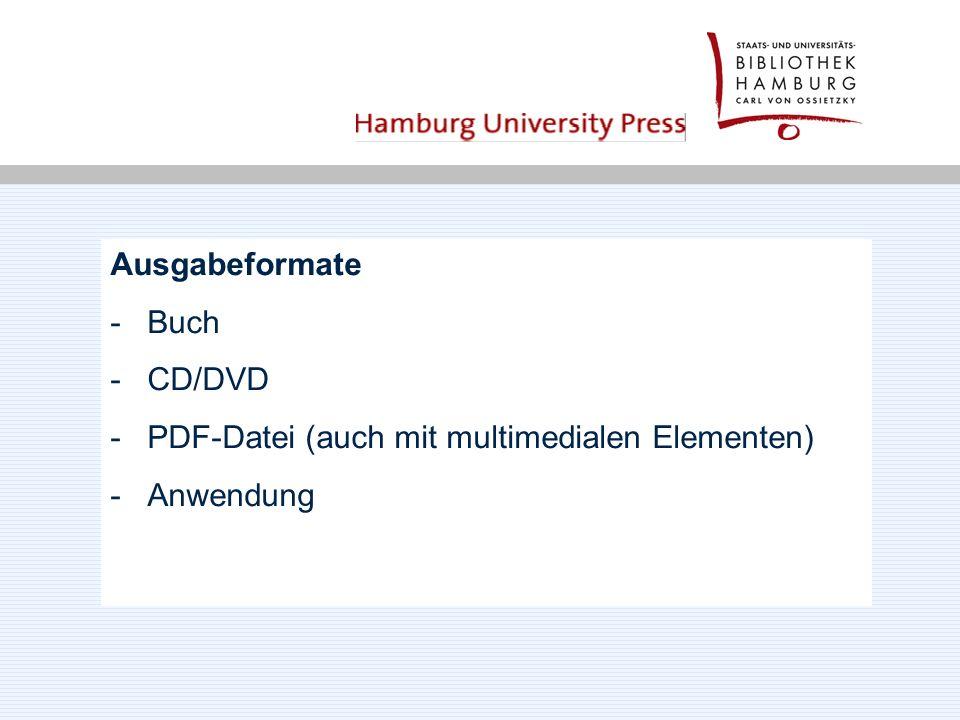 Ausgabeformate -Buch -CD/DVD -PDF-Datei (auch mit multimedialen Elementen) -Anwendung