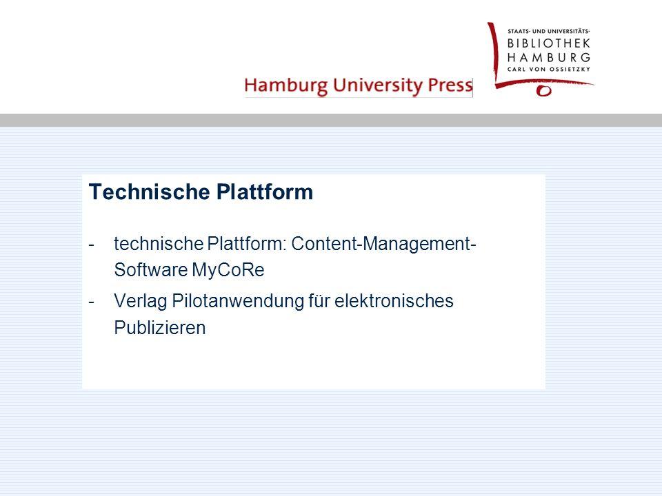 Technische Plattform -technische Plattform: Content-Management- Software MyCoRe -Verlag Pilotanwendung für elektronisches Publizieren