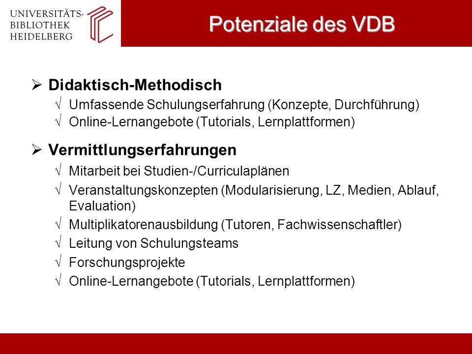 Potenziale des VDB Didaktisch-Methodisch Umfassende Schulungserfahrung (Konzepte, Durchführung) Online-Lernangebote (Tutorials, Lernplattformen) Vermi
