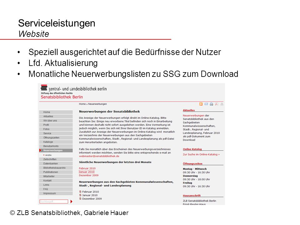 Serviceleistungen Website Speziell ausgerichtet auf die Bedürfnisse der Nutzer Lfd.