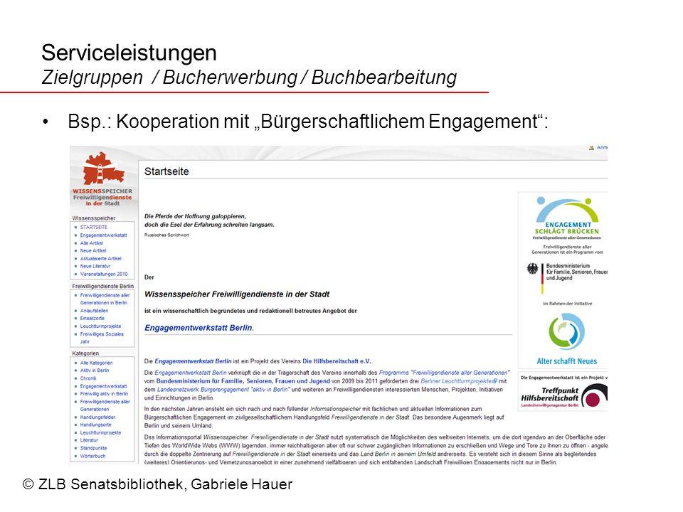 Serviceleistungen Zielgruppen / Bucherwerbung / Buchbearbeitung Bsp.: Kooperation mit Bürgerschaftlichem Engagement: © ZLB Senatsbibliothek, Gabriele Hauer