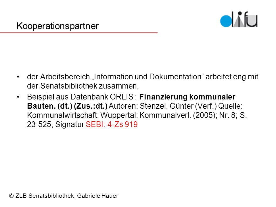 Kooperationspartner der Arbeitsbereich Information und Dokumentation arbeitet eng mit der Senatsbibliothek zusammen, Beispiel aus Datenbank ORLIS : Finanzierung kommunaler Bauten.